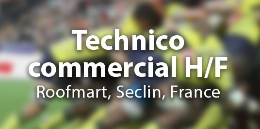 Technico-commercial H/F – Roofmart – Seclin