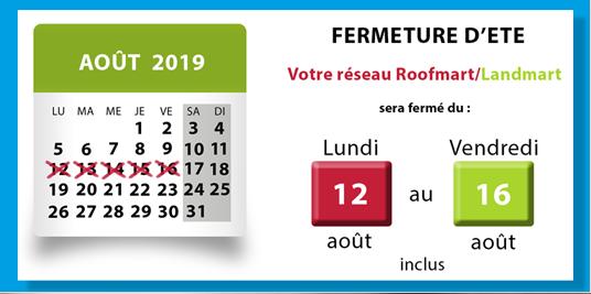 Réseau Roofmart/Landmart – Fermeture d'été