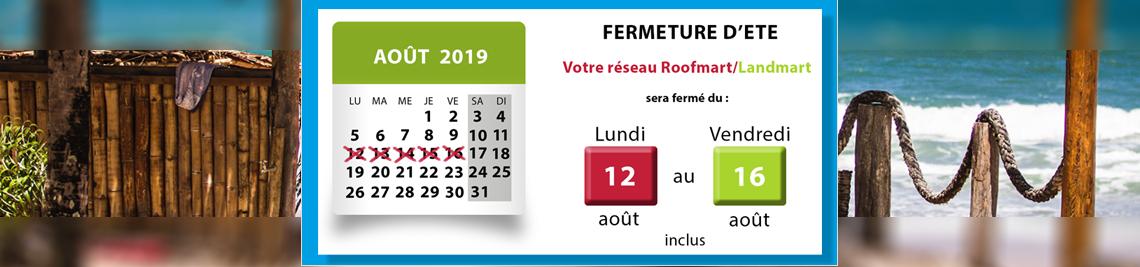 Réseau Roofmart/Landmart - Fermeture d'été