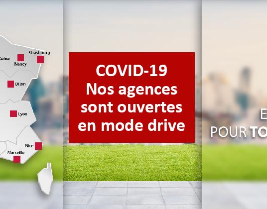 COVID-19 Nos agences sont ouvertes en mode drive
