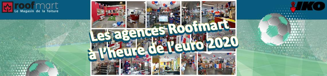 Les agences Roofmart à l'heure de l'EURO 2020
